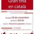 Com cada any, la Federacio en Defensa de la Llengua i la Cultura Catalanes, organitza una rifla en català a benefici de l'ensenyament del català a les escoles de Perpinyà.