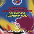 La federació de penyes de l'Empordà i de Catalunya Nord organitza la seva primera trobada que tindrà lloc el 29 de març del 2015 a Torroella de Montgrí.  Programa […]